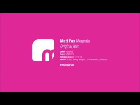 Matt Fax - Magenta (Original Mix) [Macarize]