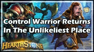 Control Warrior Returns In The Unlikeliest Place - Witchwood / Hearthstone