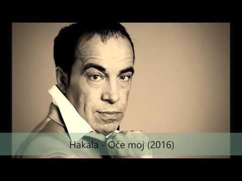 Hakala - Oce moj - ( Audio 2016.)