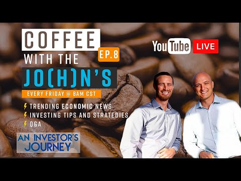 Coffee With The Johns Ep 8 ☕️ | Trending News That Impacts YOU! | An Investors Journey