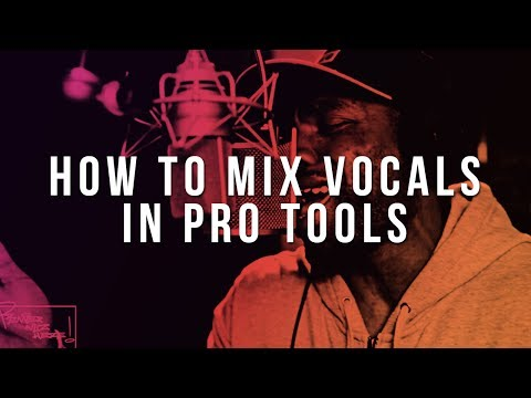How To Mix Vocals In Pro Tools