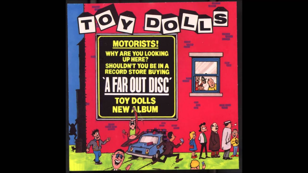 The Toy Dolls Come Back Jackie A Far Out Disc Youtube
