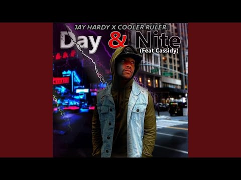 """Jay Hardy x Cooler Ruler """"Day & Nite"""" (ft. Cassidy)"""