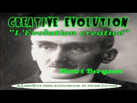 Evolution Creatrice | Henri Bergson | *Non-fiction, Contemporary, Life Sciences | Sound Book | 4/7