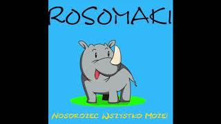 Rosomaki -  Nosorożec wszystko może