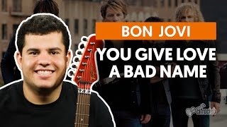 You Give Love A Bad Name - Bon Jovi (aula de guitarra)