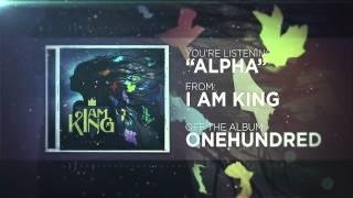 I Am King - Alpha