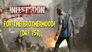 Infestation Survivor Stories  for the Brotherhood! (Day 157)