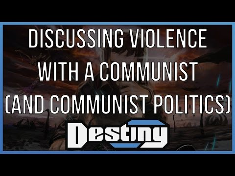 A discussion on violence with a communist, + general communist philosophy