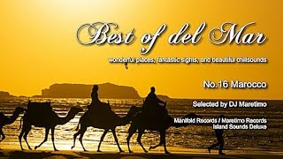 Best Of Del Mar - No.16 Marocco, Selected by DJ Maretimo, HD, 2014, Beautiful Chillout