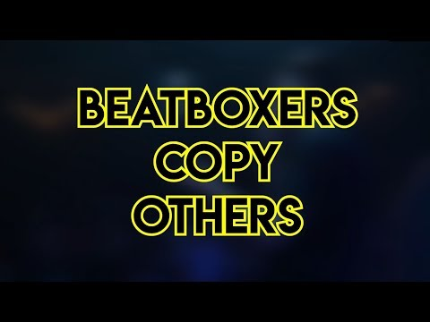 Beatboxers Copy Others!   Ewok, NaPoM, Lowest, Hiss  