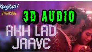 3D Audio | Akh lad jaave | Asees Kaur | loveratri | sorround sound | 3D