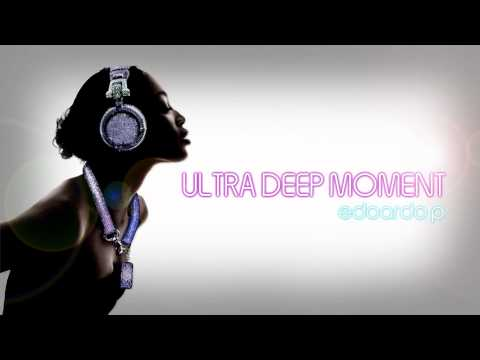 edoardo p -Ultra Deep Moment DEEP HOUSE Sessions 003