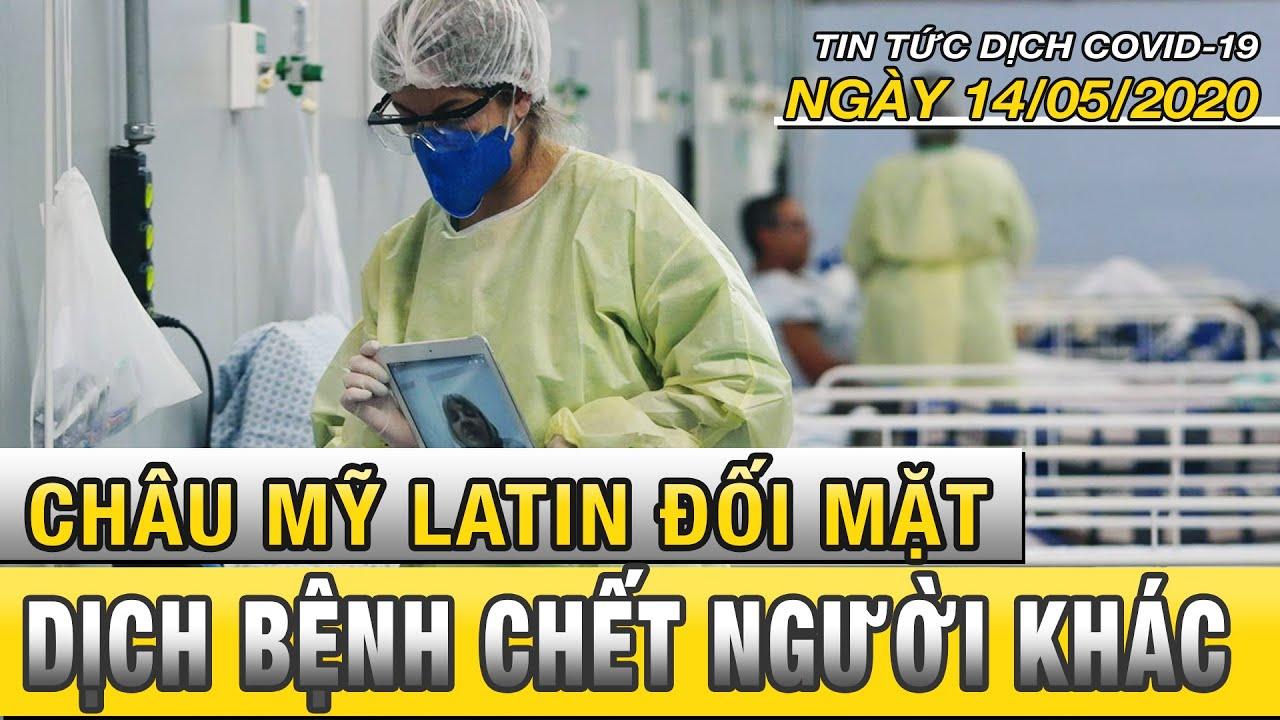Tin tức dịch Covid 19 mới nhất ngày 14/5/2020 | Châu Mỹ Latin đối mặt dịch bệnh chết người khác
