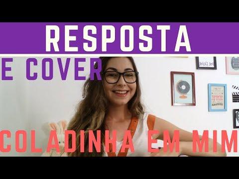 Cover/RESPOSTA - Coladinha em mim - Gustavo Mioto feat. Anitta (Bethânia Guimarães)