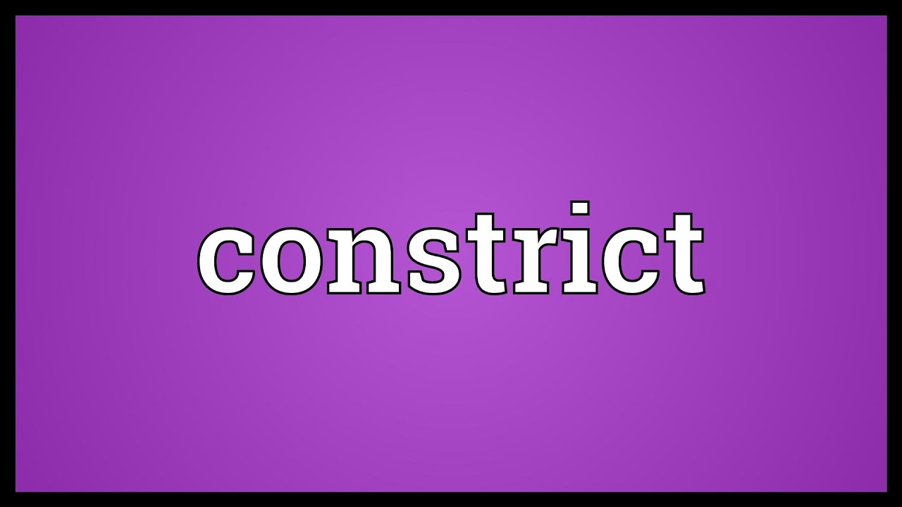 Constrict Meaning - YouTube