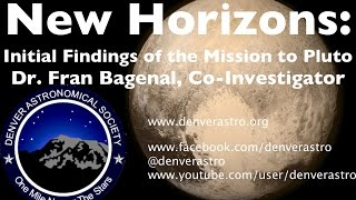 New Horizons: Initial Findings from the Mission to Pluto - Dr. Fran Bagenal, Co-investigator