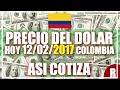 Precio del Dolar hoy en Colombia Hoy 12 de Febrero del 2017