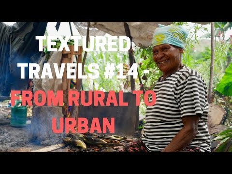 Textured Travels #14 - From Rural to Urban, Port Moresby