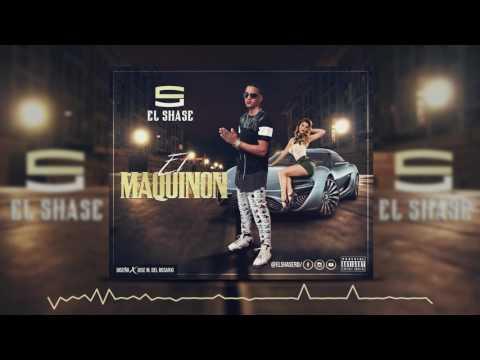 El Shase RD - El Maquinon (Official Audio)