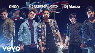 CNCO Reggaeton Lento Dj Manza