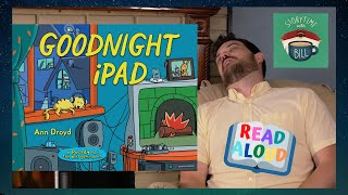 """Bedtime Story: """"Goodnight iPad"""" {Storytime with Bill}"""