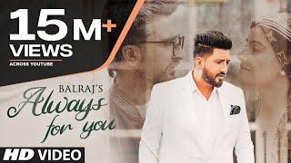 Always For You (Full Song) Balraj Feat. Jagjeet Sandhu, Prabh Grewal   G Guri   Latest Punjabi Songs