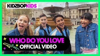 KIDZ BOP Kids - Who Do You Love (Official Music Video)