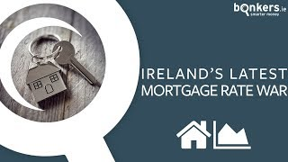 Ireland's latest mortgage rate war