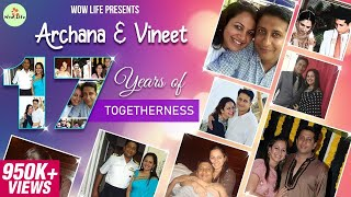 "Wow Life Presents Archana & Vineet ""17 Years of Togetherness"" #HappyAnniversary #WowLife"