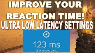 How to Improve your Reaction Time and Ultra Low Latency Settings!