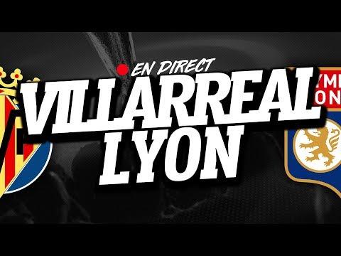 🔴 direct / live : villarreal - lyon // club house ( villarreal - ol )