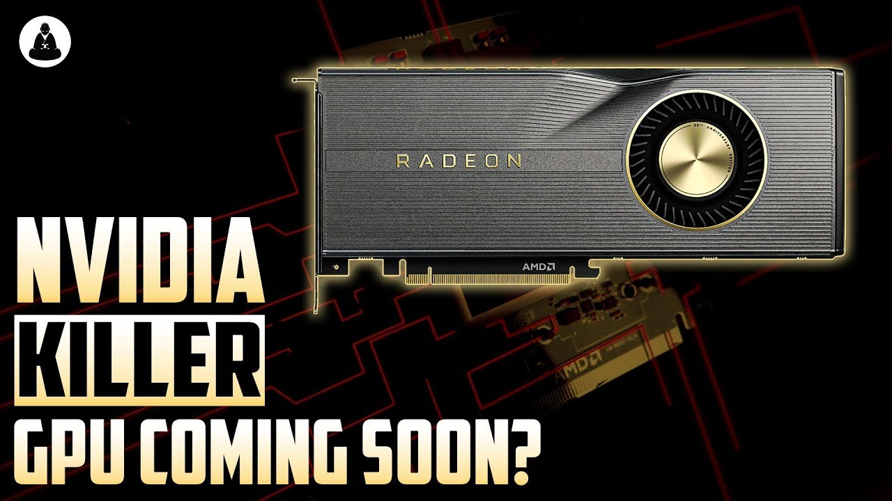 Amd To Release High End Rx Navi 21 And Navi 23 Gpus Nvidia Killer Coming Soon Youtube