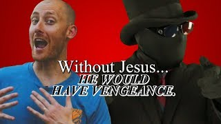 Only Christians can choose to not take vengeance?! (Stand to Reason response)