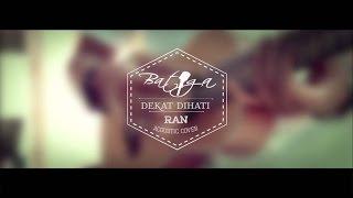 BATIGA - Dekat Di Hati ( RAN Acoustic Cover )