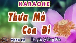 Karaoke vọng cổ | Thưa Má Con Đi | dây đào buồn bã | Lý Bông Dừa