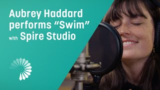 "Aubrey Haddard Performs ""Swim"" with Spire Studio"