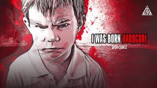 Drokz - I Was Born Hardcore