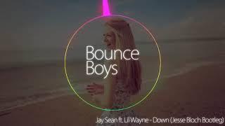 Jay Sean ft  Lil Wayne   Down Jesse Bloch Bootleg