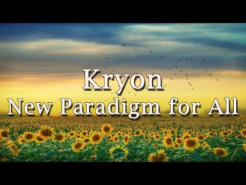 """Kryon - """"New Paradigm For All"""" - 2019"""