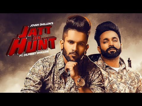 jatt-on-hunt-(official-video)-jovan-dhillon-ft-dilpreet-dhillon-|-latest-punjabi-songs-2019