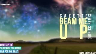Cazzette - Beam Me Up [Didrick Remix][1 Year Anniversary Day 1]