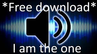i am the one *free download* | mp3 | soundeffect