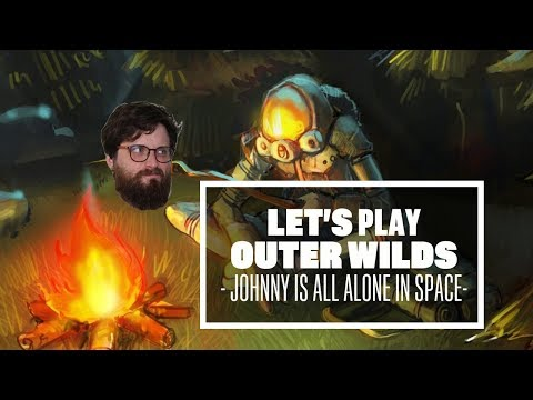 Let's Play Outer Wilds - SAY HELLO TO SPACE DAD