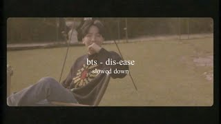 bts - dis-ease (병) (slowed down)༄