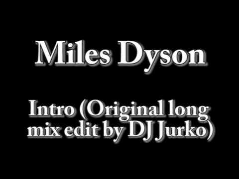 Miles Dyson - Intro (Original long mix edit by DJ Jurko)