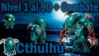Monster Legends - Cthulhu (Nivel 1 al 90) + Combate