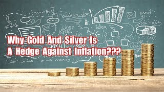 Why Gold And Silver Is A Hedge Against Inflation | Gold Vs Fiat Currencies