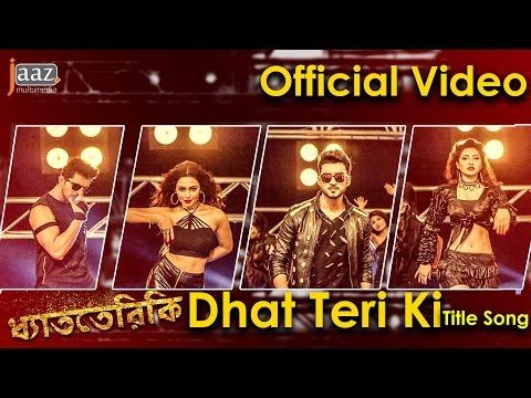 Dhat Teri Ki Title Song | Shuvoo | Faria | Roshan | Farin | Bengali Movie 2017