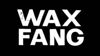 "Wax Fang ""Majestic"""
